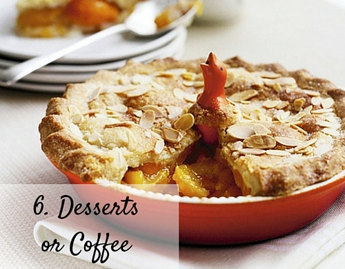 6. Desserts or Coffee