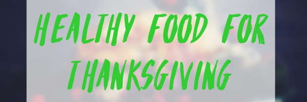 Healthy Food for Thanksgiving