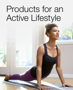 Products for an Active Lifestyle